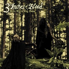 Three Inches Of Blood - Here Waits Thy Doom