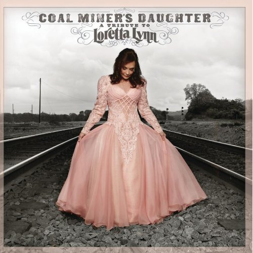 Various Artists - Coal Miners Daughter A Tribute To Loretta Lynn
