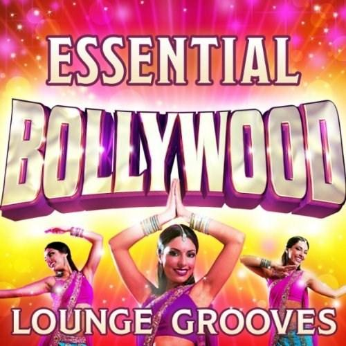 Various Artists - Essential Bollywood Lounge Grooves