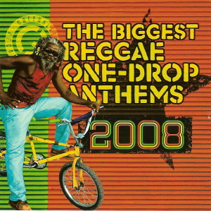 Various Artists - The Biggest Reggae One-Drop Anthems 2008 sc