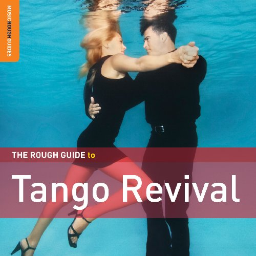 Various Artists - The Rough Guide To Tango Revival