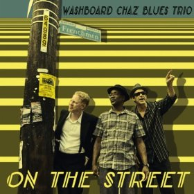 Washboard Chaz Blues Trio - On The Street