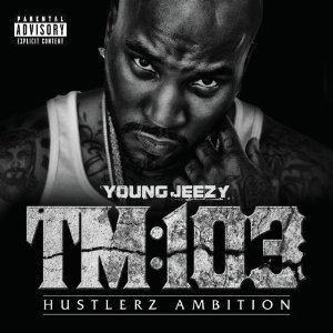 Young Jeezy - TM 103 Hustlerz Ambition